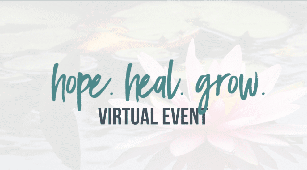 """Hope. Heal. Grow"" Virtual Event: End of Year Giving Campaign Launch"
